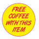 'Free Coffee With This Item' Circle Label