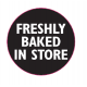 'Freshly Baked In Store' Label