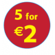 '5 For €2'