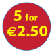 '5 For €2.50'