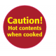 'Caution! Hot Contents When Cooked' Labels